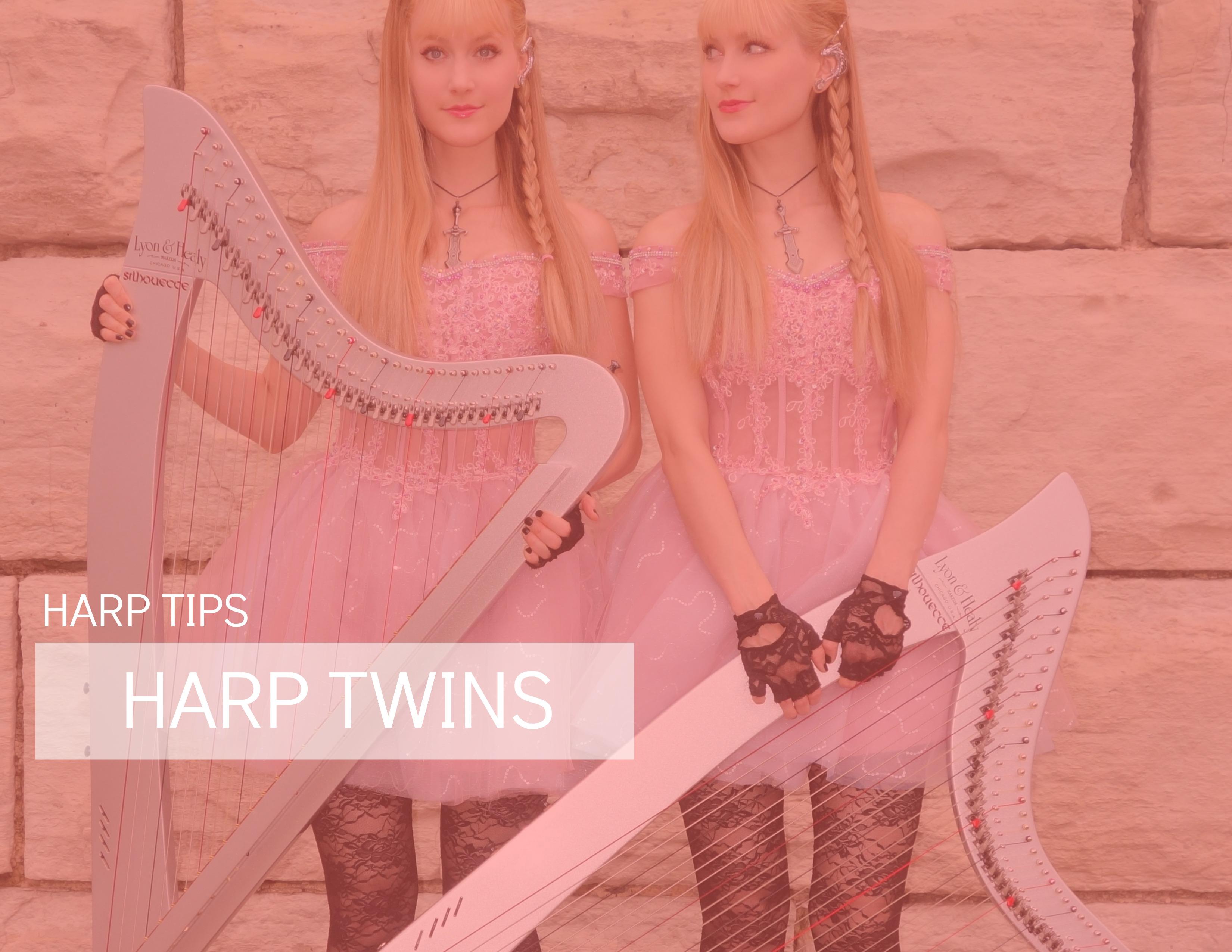 harp twins tips