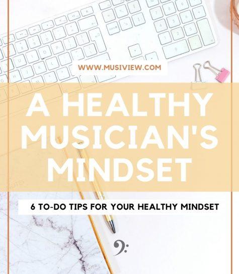 A healthy musicians mindset