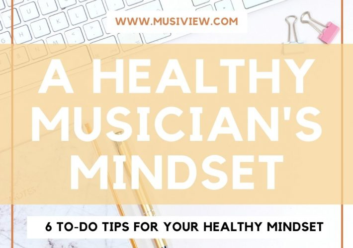 A Healthy Musician's Mindset